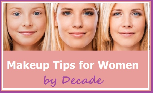 Makeup Tips for Women by Decade